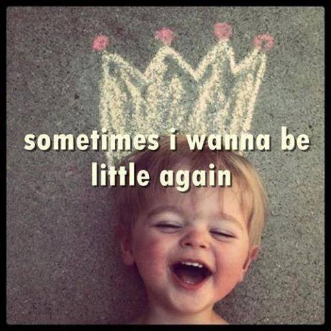 Des fois j'aimerai encore être petit(e)