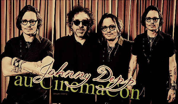 ' ' Johnny Depp et Tim Burton au CinemaCon  By Rhum-Diary [c =#080604]'