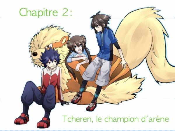 Chapitre 2: Tcheren, le champion d'arène