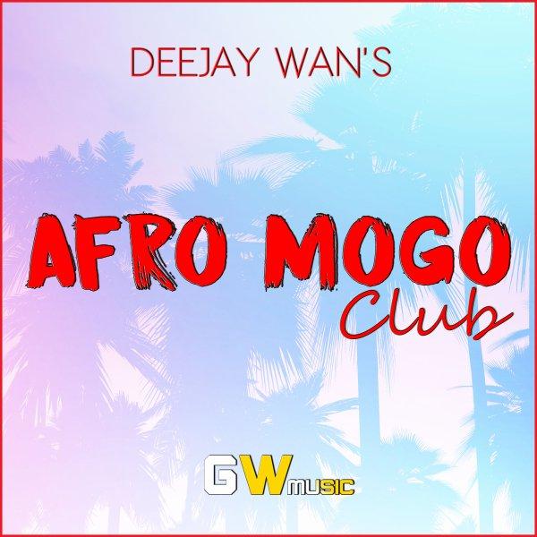 INEDIT ! DJ WAN'S - Afro Mogo Club 2K17 (2017)