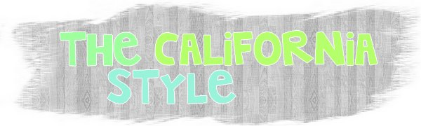 .  © THE CALIFORNIA STYLE .