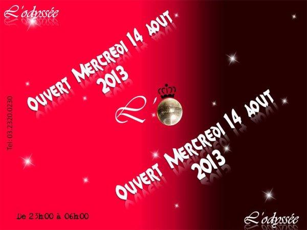 Ouverture Mercredi 14 Aout 2013