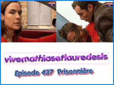 # 16 #  Episode 437 : Prisonnière suite 3 et 4  Fin