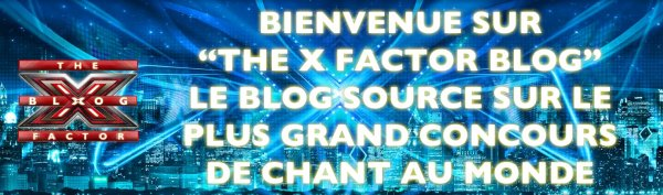 "Bienvenue sur ""The X Factor Blog"""