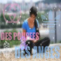 DES P0UPEES && DES ANGES ♫ (2010)