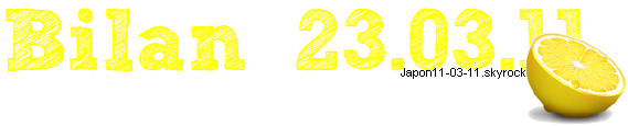 Bilan 23.03.11