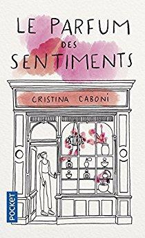 Le parfum des sentiments - Cristina Caboni