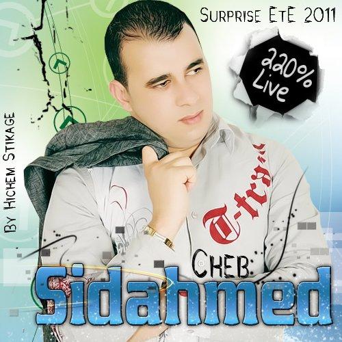 Exclu Cheb Sidahmed Live ètè 2011 Foort