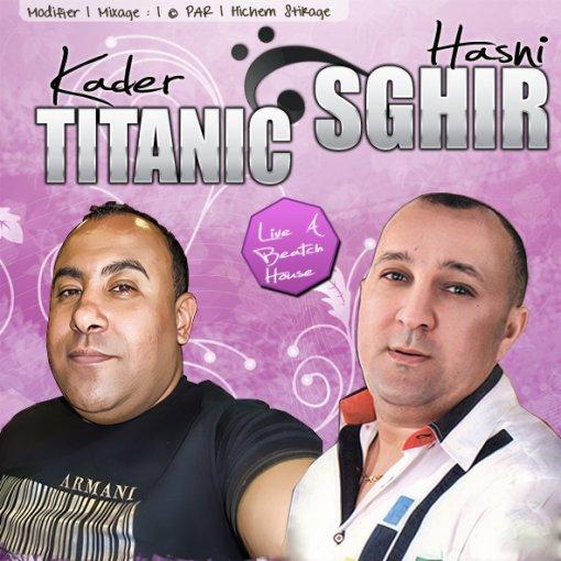 Exclu Cheikh Kader Titanic & Cheb Hasni Sghir Live Au Beatch House