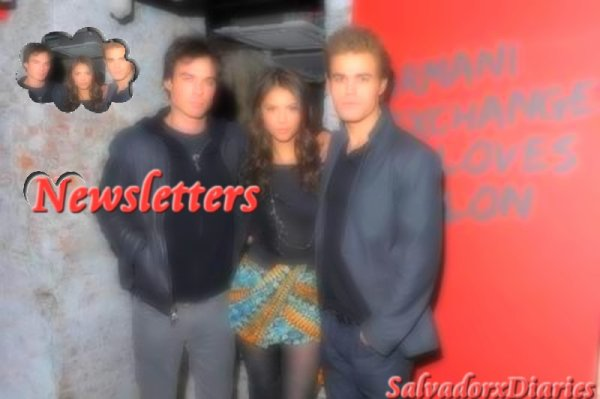 ~ Newsletters On SalvadorxDiaries ♥