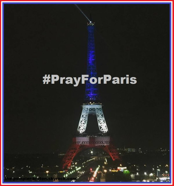 #PrayForParis ! La France Forte !