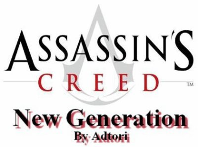 Assassin's creed: New Generation part 1.0