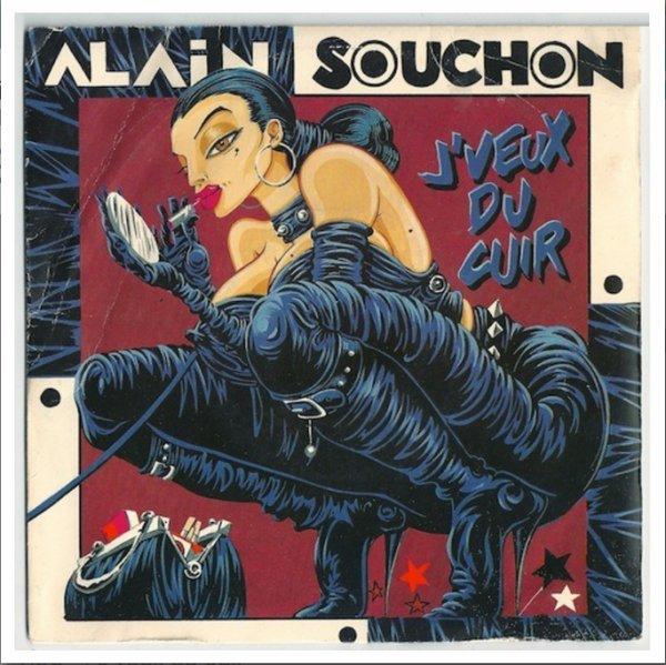 J'veux du cuir, Alain Souchon, (112), J'veux du cuir paroles et accords, J'veux du cuir 3 vidéos, J'veux du cuir photo