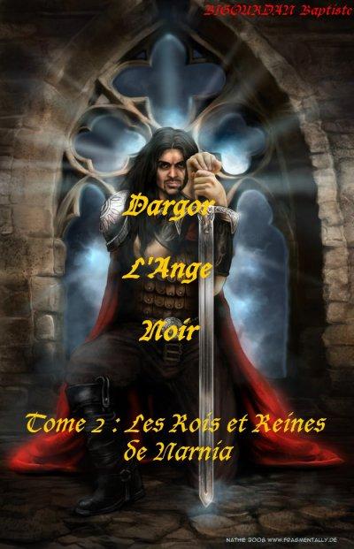 Dargor l'Ange Noir Tome 2: Les Rois et Reines de Narnia