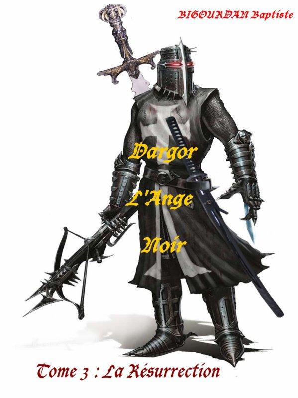 Dargor l'Ange Noir Tome 3 : La Résurrection