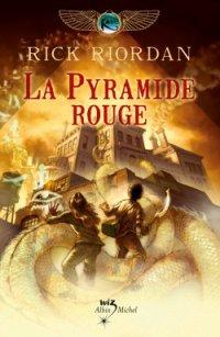 La pyramide rouge - Les chroniques de Kane tome 1