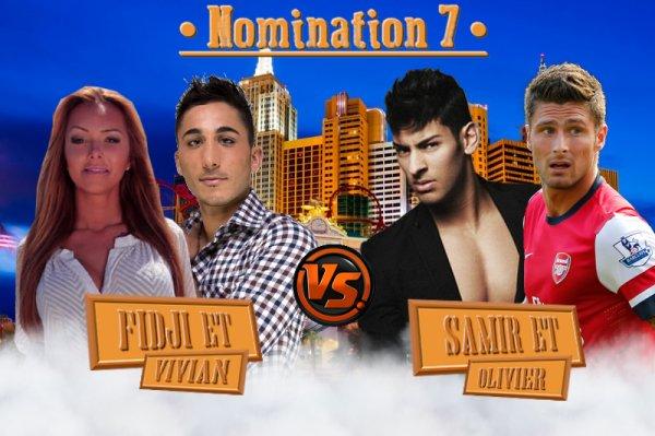 ~ Nomination 7 : Fidji et Vivian VS Samir et Olivier ~