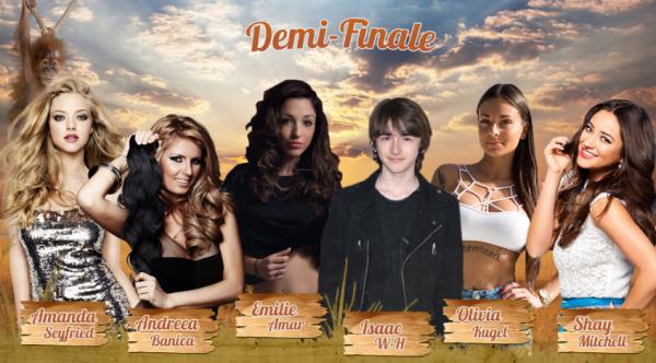 • Demi-Finale : Amanda VS Andreea VS Emilie VS Isaac VS Olivia VS Shay •