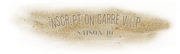 • Inscriptions Carré ViiiP - Saison 10 •