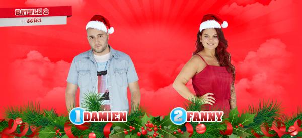 • Battle n°2 : DAMIEN VS FANNY •