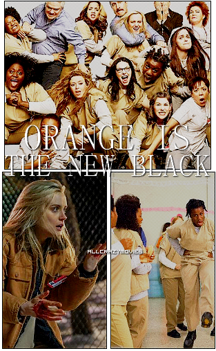 SERIE - ORANGE IS THE NEW BLACK