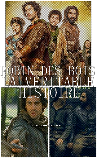 ROBIN DES BOIS : LA VERITABLE HISTOIRE