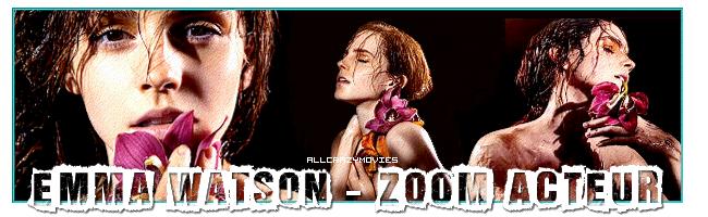 ZOOM ACTEUR - EMMA WATSON
