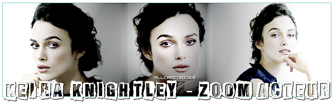 ZOOM ACTEUR - KEIRA KNIGHTLEY