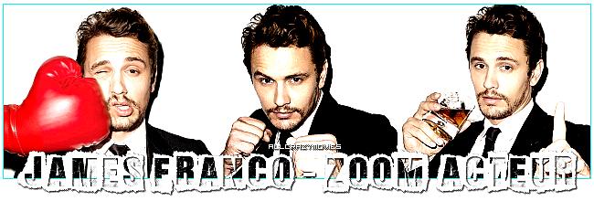 ZOOM ACTEUR - JAMES FRANCO