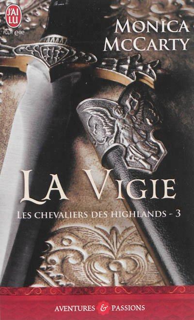 ♥♥ Série Les chevaliers des Highlands - Tome 03 La vigie (édition J'ai Lu Pour Elle) ♥♥