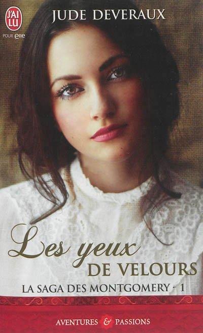 ♥♥ Série La saga des Montgomery - Tome 01 Les yeux de velours (édition J'ai Lu Pour Elle) ♥♥