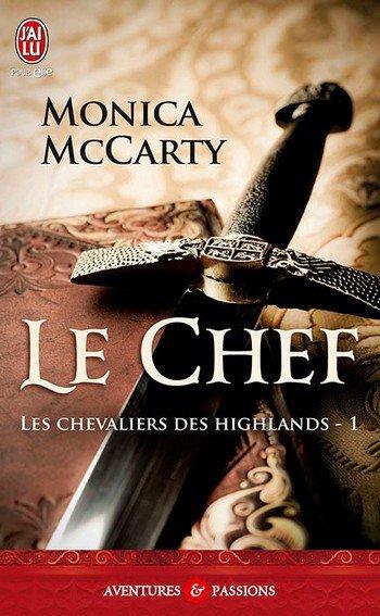 ♥♥ Série Les chevaliers des Highlands - Tome 01 Le chef (édition J'ai Lu Pour Elle) ♥♥
