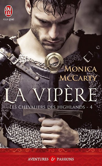 ♥♥ Série Les chevaliers des Highlands - Tome 04 La vipère (édition J'ai Lu Pour Elle) ♥♥