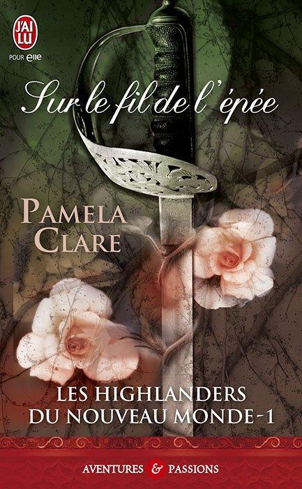 ♥♥ Série Les Highlanders du Nouveau Monde - Tome 01 Sur le fil de l'épée (édition J'ai Lu Pour Elle) ♥♥