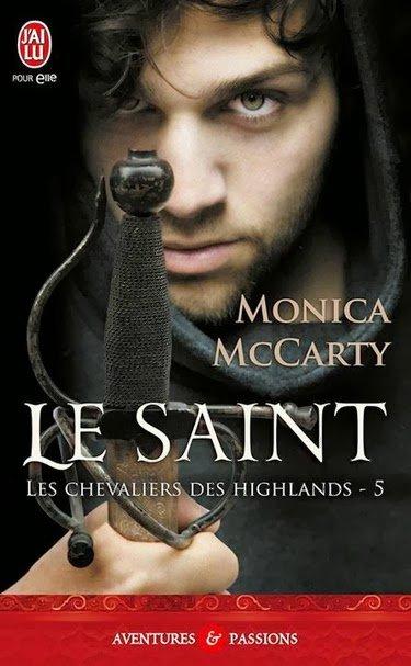 ♥♥ Série Les chevaliers des Highlands - Tome 05 Le Saint (édition J'ai Lu Pour Elle) ♥♥