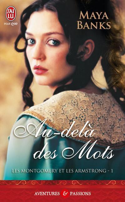 ♥♥ Série Les Montgomerys et les Armstrongs - Tome 01 Au-delà des mots (édition J'ai Lu Pour Elle) ♥♥