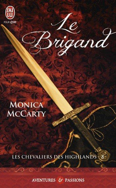 ♥♥ Série Les chevaliers des Highlands - Tome 08 Le Brigand (édition J'ai Lu Pour Elle) ♥♥