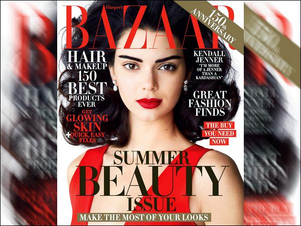Kendall fera la couverture du magazine « Harper's Bazaar » du mois de Mai