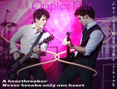 Chapter Four - A heartbreaker never breaks only one heart