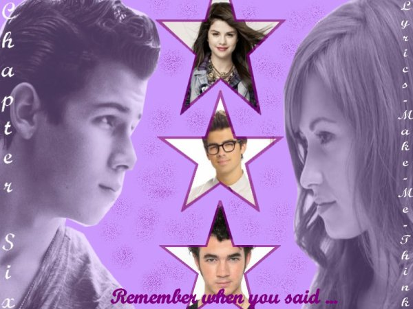 Chapter Six - Remember when you said...