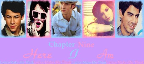Chapter Nine - Here I Am