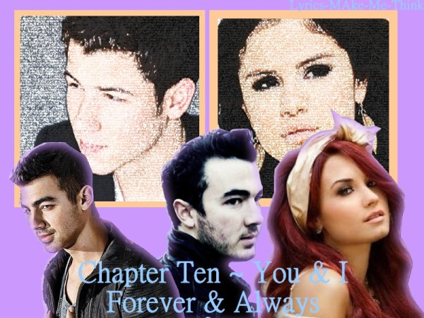 Chapter Ten ~ You & I, Forever & Always