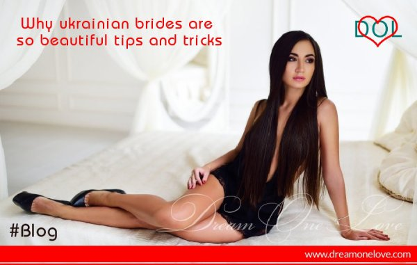 Why ukrainian brides are so beautiful tips and tricks