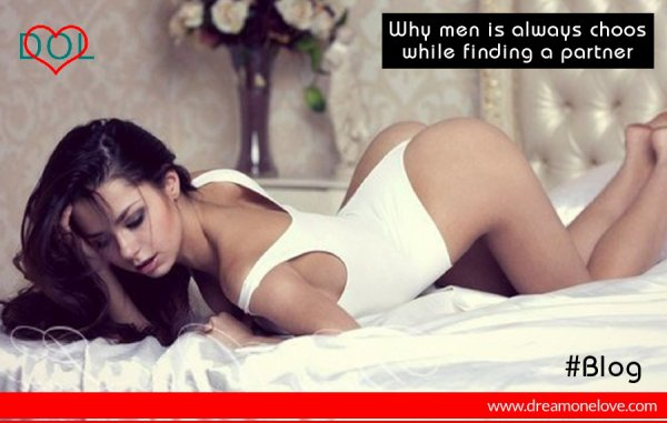 Why men is always choosy while finding a partner