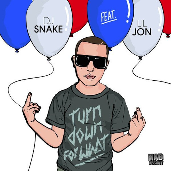 Turn down for what - DJ Snake feat Lil Jon (2014)