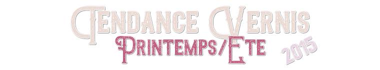 Les Tendances Vernis Printemps/Eté 2015