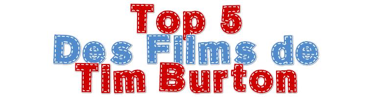 Mon top 5 des films de Tim Burton