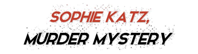 Livres : Sophie Katz Murder Mystery