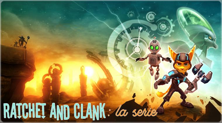 Ratchet and Clank - la série