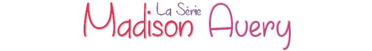 Livres : Série Madison Avery